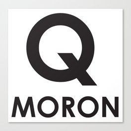 Q Moron - Resist the Alt Right Canvas Print