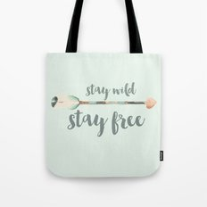 Stay wild stay free Tote Bag