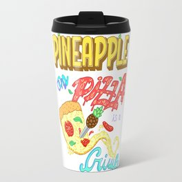 Pineapple on pizza is a crime Travel Mug