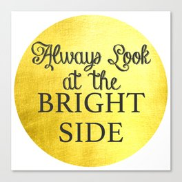 Always Look on the Bright Side  Gold & Black Canvas Print