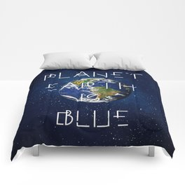 Planet Earth is BLUE Comforters