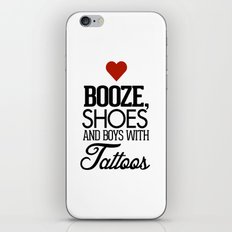 Love Shoes, Booze and Boys with Tattoos iPhone & iPod Skin