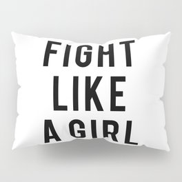 Fight Like A Girl Pillow Sham