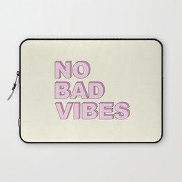 No bad vibes Laptop Sleeve