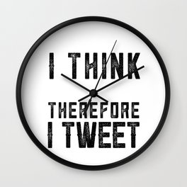 I Think therefore I tweet (on white) Wall Clock