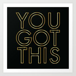 You Got This in Gold Art Print