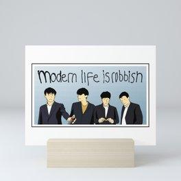 Modern life is rubbish Mini Art Print