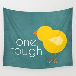 One Tough Chick Wall Tapestry