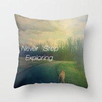 never stop exploring Throw Pillows featuring Never Stop Exploring by Olivia Joy StClaire