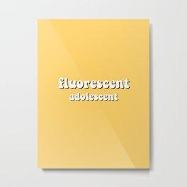 fluorescent adolescent Metal Print