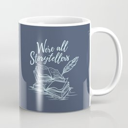 We're All Storytellers Coffee Mug
