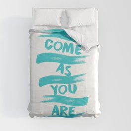 Come as you are, best Seattle music gift. Comforters