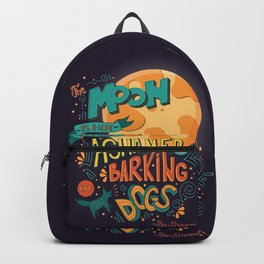 The moon is not ashamed by the barking of dogs inspirational quote, handlettering design Backpack