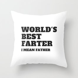 f3acdd26 World's Best Farter I mean Father Throw Pillow