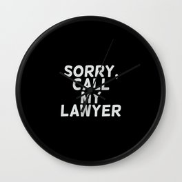 Sorry, call my lawler Wall Clock