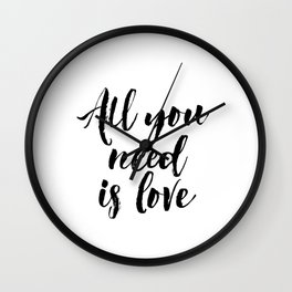 all you need is love print inspirational love print black and white typographic wall decor Wall Clock