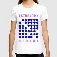 astronomy T-shirts featuring ASTRONOMY DOMINE by Fab&Sab