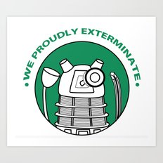 We Proudly EXTERMINATE! Art Print
