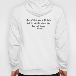 HarryPotter - He Was the Bravest Man I've Ever Known quote - HarryPotter Hoody