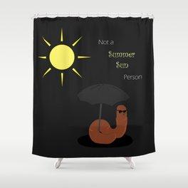 Not a Summer Sun Person Shower Curtain