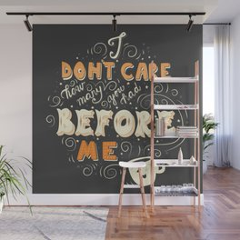 I Don't Care How Many You Had Before Me, Poster Design, Dark Wall Mural