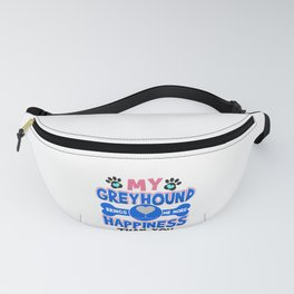 Greyhound Dog Lover My Greyhound Brings Me More Happiness than You Fanny Pack