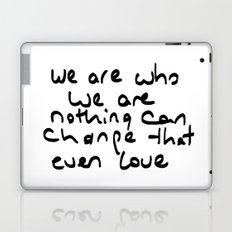 we are who we are Laptop & iPad Skin