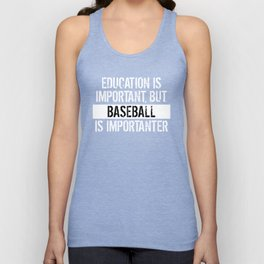 Education Is Important But Baseball Is Importanter Unisex Tank Top