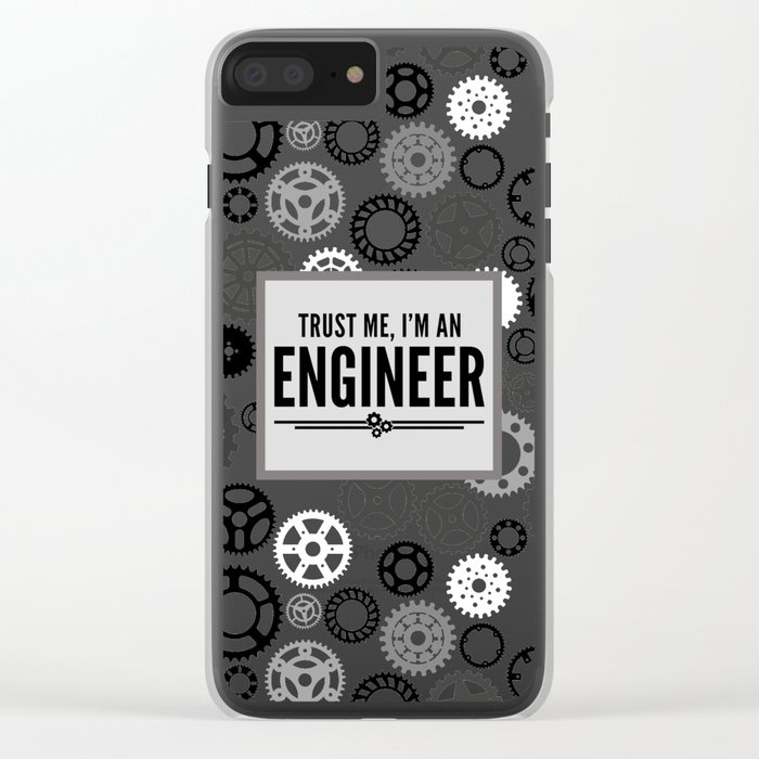 Trust Me Engineer Funny Quote Clear iPhone Case