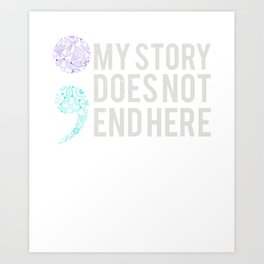 My Story Does Not End Here T-Shirt Art Print