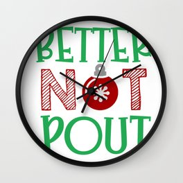 Best Christmas Better Not Pout Wall Clock