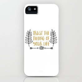 Trust the Timing of your Life | Mantra & Affirmation Illustration iPhone Case
