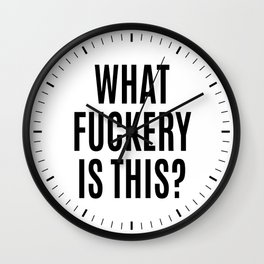 What Fuckery is This? Wall Clock