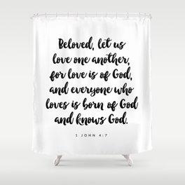 1 John 4:7 - Bible Verse Shower Curtain
