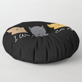 I Was Normal Three Cats Ago - Kitten Feline Purr Floor Pillow