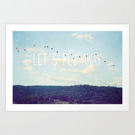 Let's Fly Away Art Print