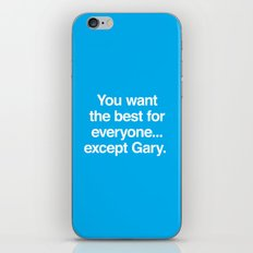 ...Except Gary iPhone & iPod Skin