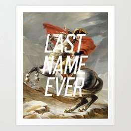 Last Name Ever Art Print