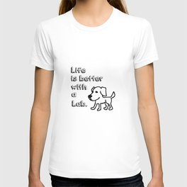 Life is better with a Lab T-shirt