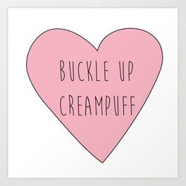 buckle up creampuff Art Print