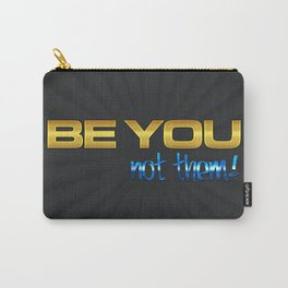 Be You Not Them Motivational Quote Carry-All Pouch