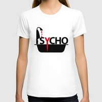 psycho T-shirts featuring Psycho by Oh! My darlink