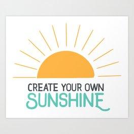 Create Your Own Sunshine Art Print