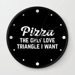 Pizza Love Triangle Funny Quote Wall Clock