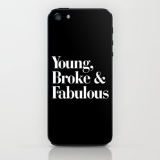 Young, Broke and Fabulous iPhone & iPod Skin