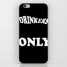 Drinkers Only iPhone Skin