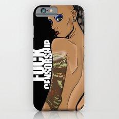 Fuck Censorship Slim Case iPhone 6s