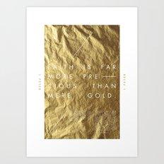 Faith Is More Precious Art Print