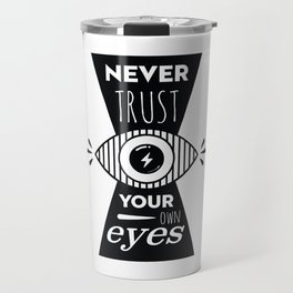 Graphic Poster - Never Trust your own eyes - Quatreplusquatre revisits Obey® Travel Mug