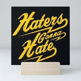 Haters Gonna Hate Social Media Mini Art Print